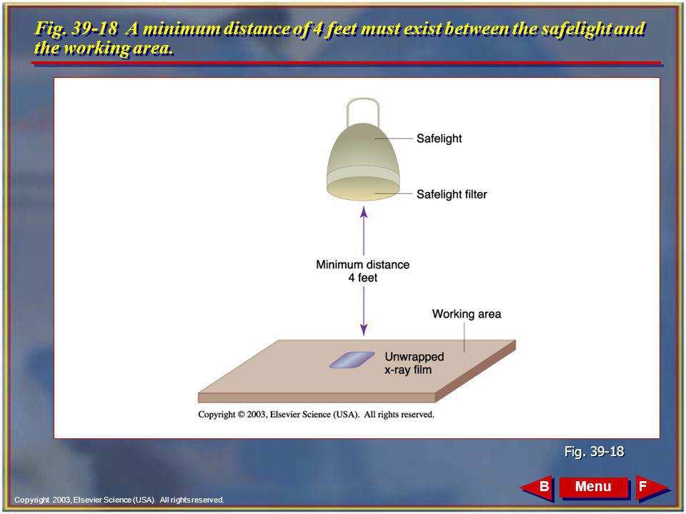 Copyright 2003, Elsevier Science (USA). All rights reserved. Fig. 39-18 A minimum distance of 4 feet must exist between the safelight and the working