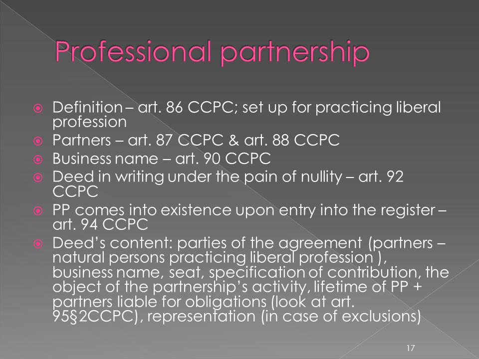 Definition – art. 86 CCPC; set up for practicing liberal profession Partners – art.