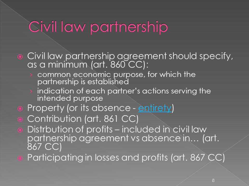 Civil law partnership agreement should specify, as a minimum (art. 860 CC): common economic purpose, for which the partnership is established indicati