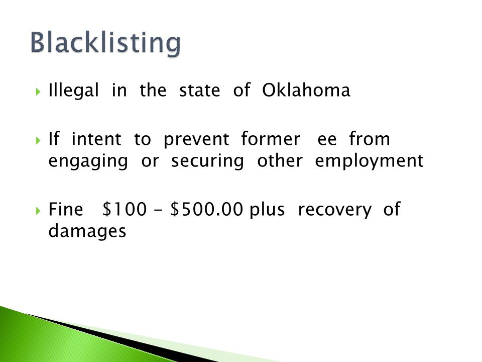 Illegal in the state of Oklahoma If intent to prevent former ee from engaging or securing other employment Fine $100 - $500.00 plus recovery of damage