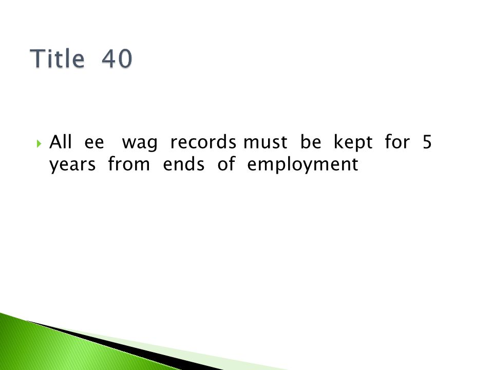 All ee wag records must be kept for 5 years from ends of employment