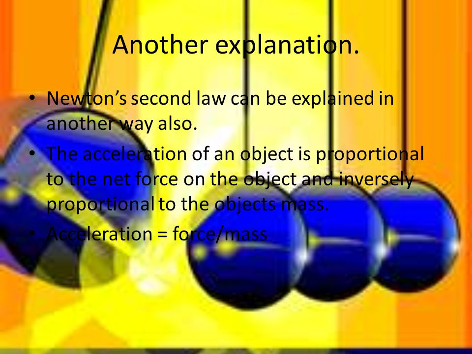 Another explanation. Newtons second law can be explained in another way also.