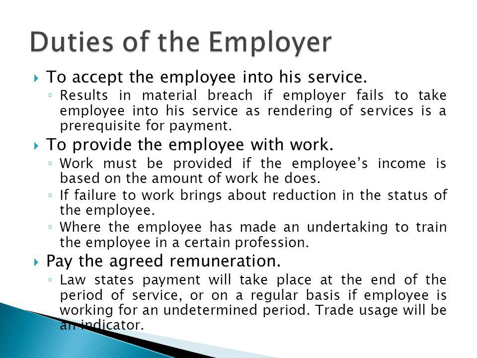 To accept the employee into his service.