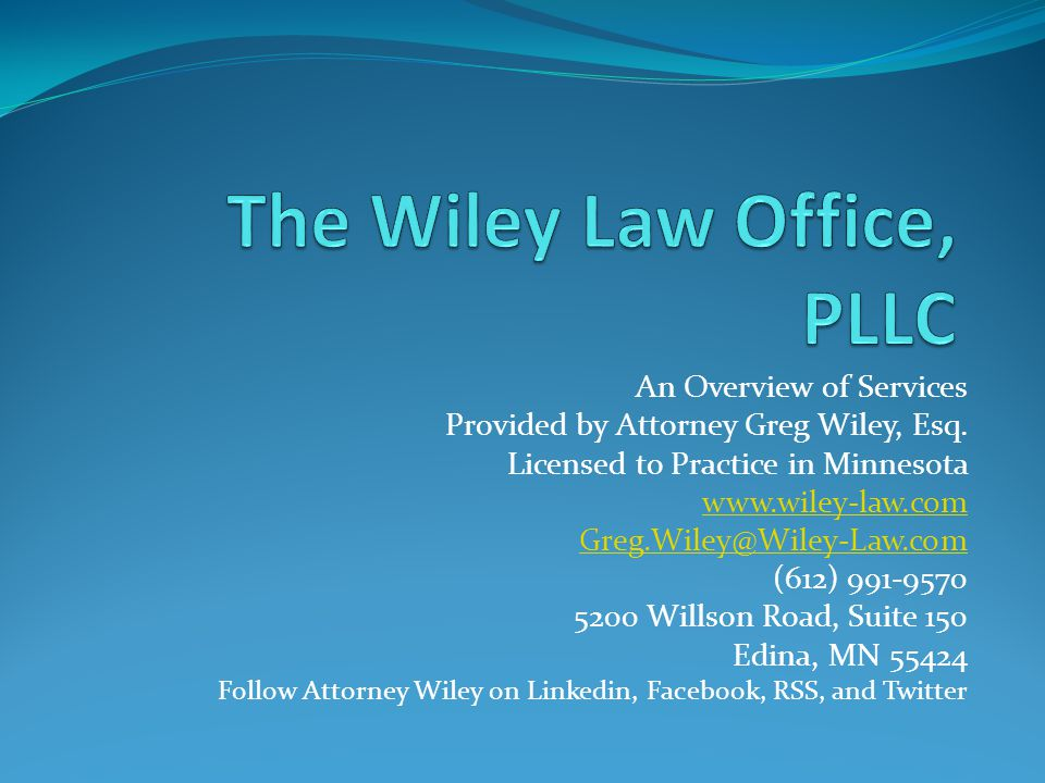 An Overview of Services Provided by Attorney Greg Wiley, Esq.
