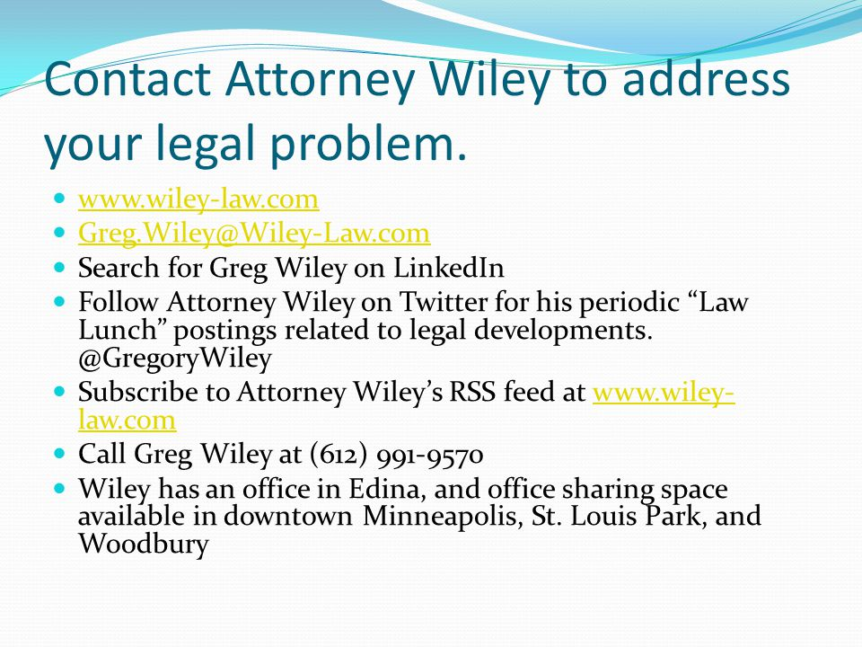 Contact Attorney Wiley to address your legal problem.