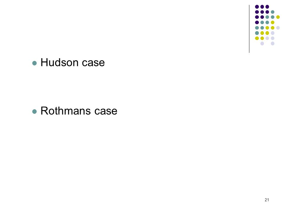 21 Hudson case Rothmans case 21