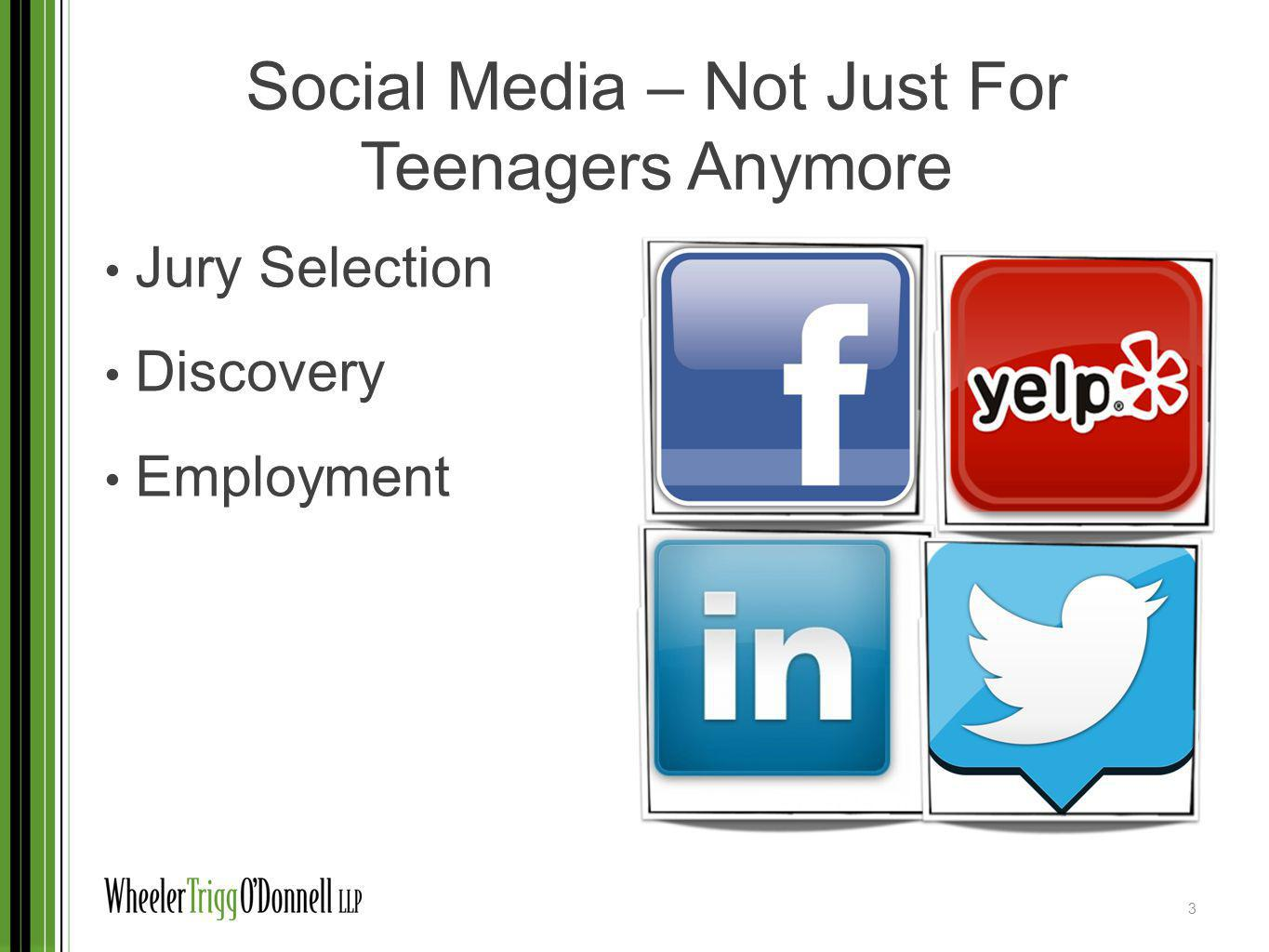 Social Media – Not Just For Teenagers Anymore Jury Selection Discovery Employment 3