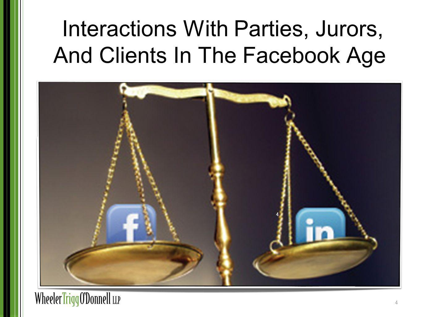 Interactions With Parties, Jurors, And Clients In The Facebook Age 4 4