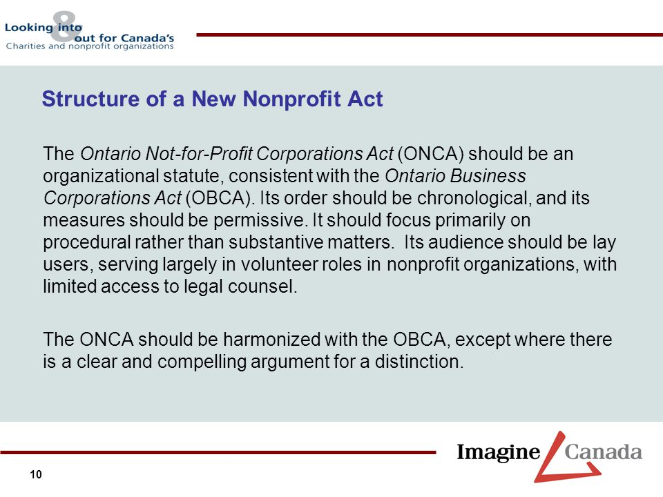10 The Ontario Not-for-Profit Corporations Act (ONCA) should be an organizational statute, consistent with the Ontario Business Corporations Act (OBCA