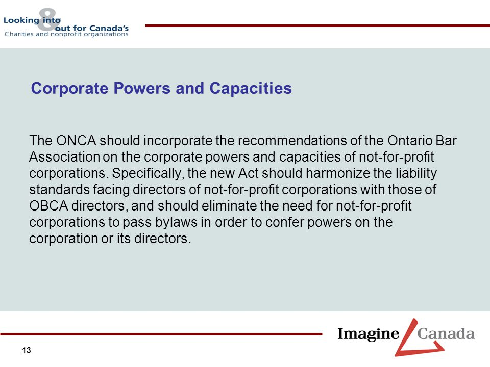 13 The ONCA should incorporate the recommendations of the Ontario Bar Association on the corporate powers and capacities of not-for-profit corporation