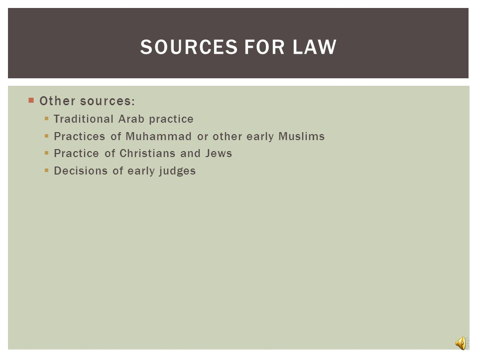 Quran: Basic source of Islamic law Revealed over 22 years.