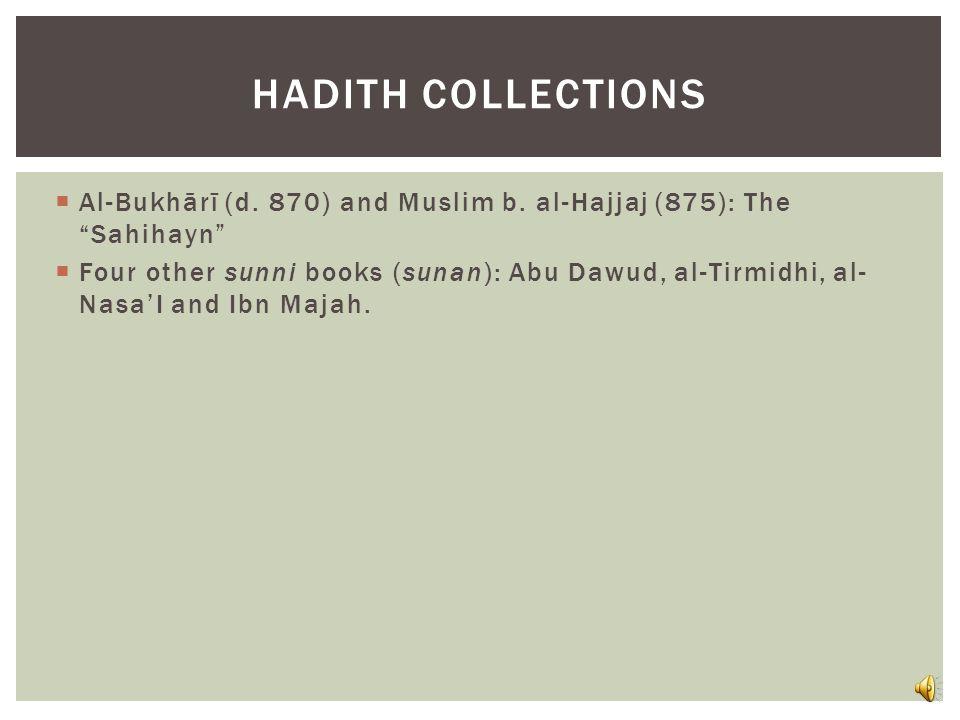 Abu Hanīfa (Iraq) d. 767 Malik b. Anas (Madina) d.