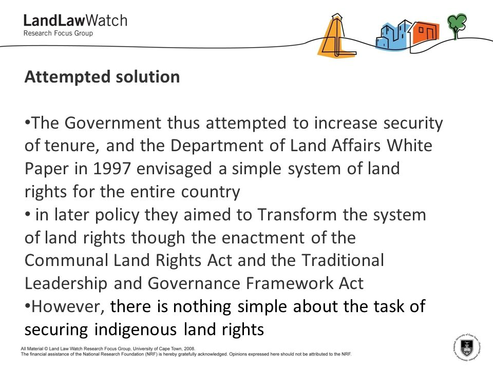Attempted solution The Government thus attempted to increase security of tenure, and the Department of Land Affairs White Paper in 1997 envisaged a si