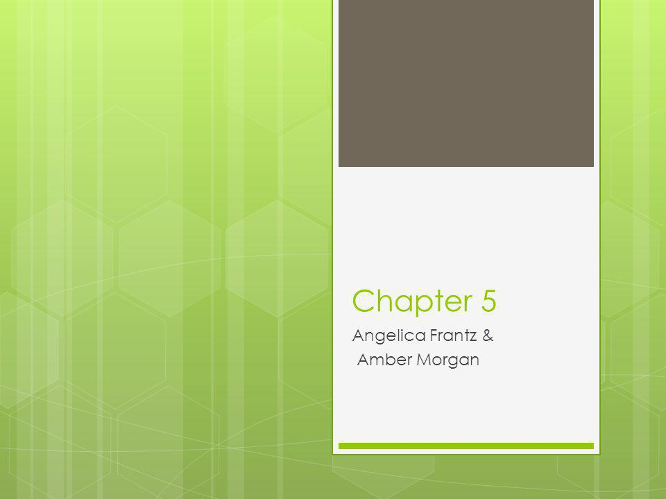 Chapter 5 Angelica Frantz & Amber Morgan