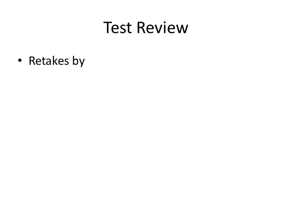 Test Review Retakes by