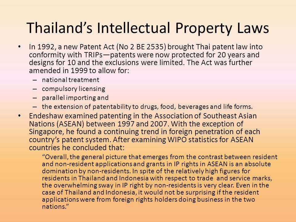 Thailands Intellectual Property Laws In 1992, a new Patent Act (No 2 BE 2535) brought Thai patent law into conformity with TRIPspatents were now prote