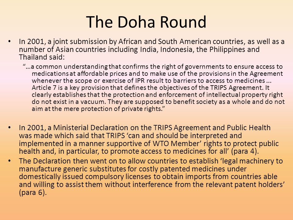 The Doha Round In 2001, a joint submission by African and South American countries, as well as a number of Asian countries including India, Indonesia,