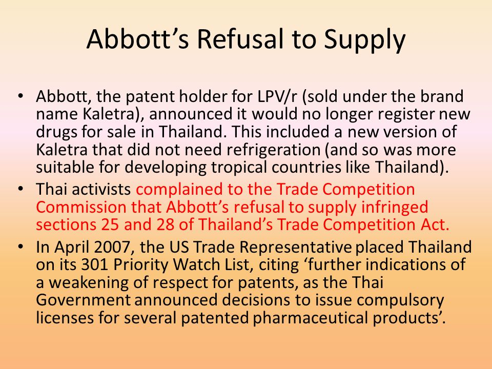 Abbotts Refusal to Supply Abbott, the patent holder for LPV/r (sold under the brand name Kaletra), announced it would no longer register new drugs for
