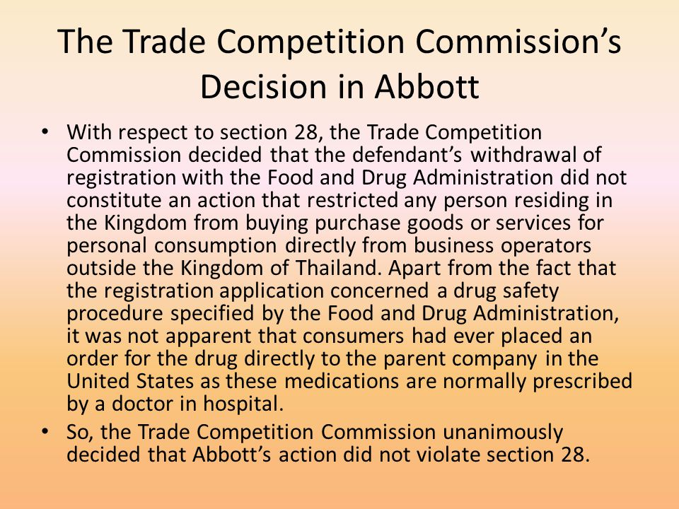 The Trade Competition Commissions Decision in Abbott With respect to section 28, the Trade Competition Commission decided that the defendants withdraw