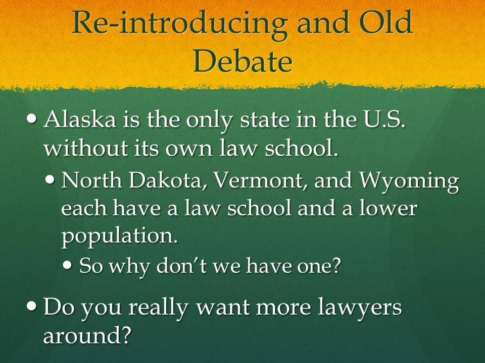 Re-introducing and Old Debate Alaska is the only state in the U.S.