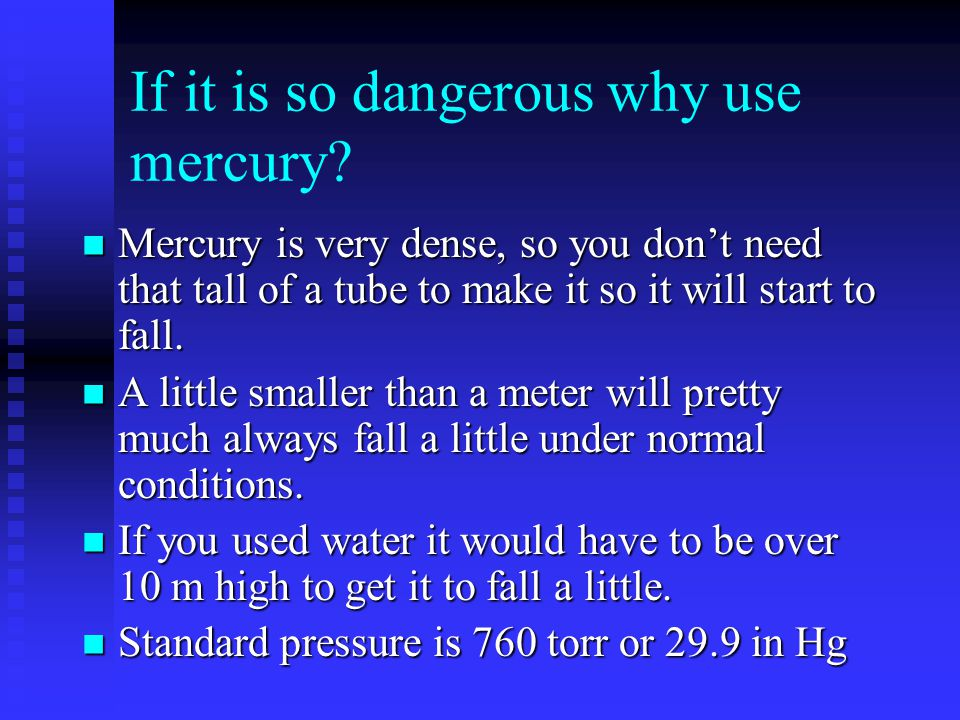 If it is so dangerous why use mercury.