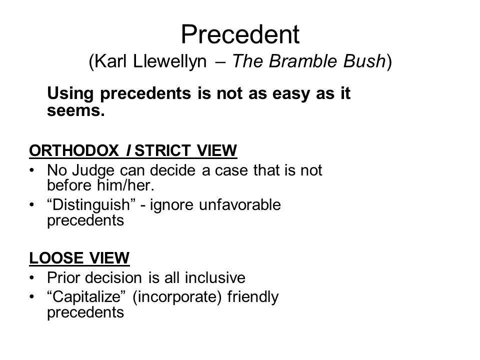 Precedent (Karl Llewellyn – The Bramble Bush) Using precedents is not as easy as it seems.