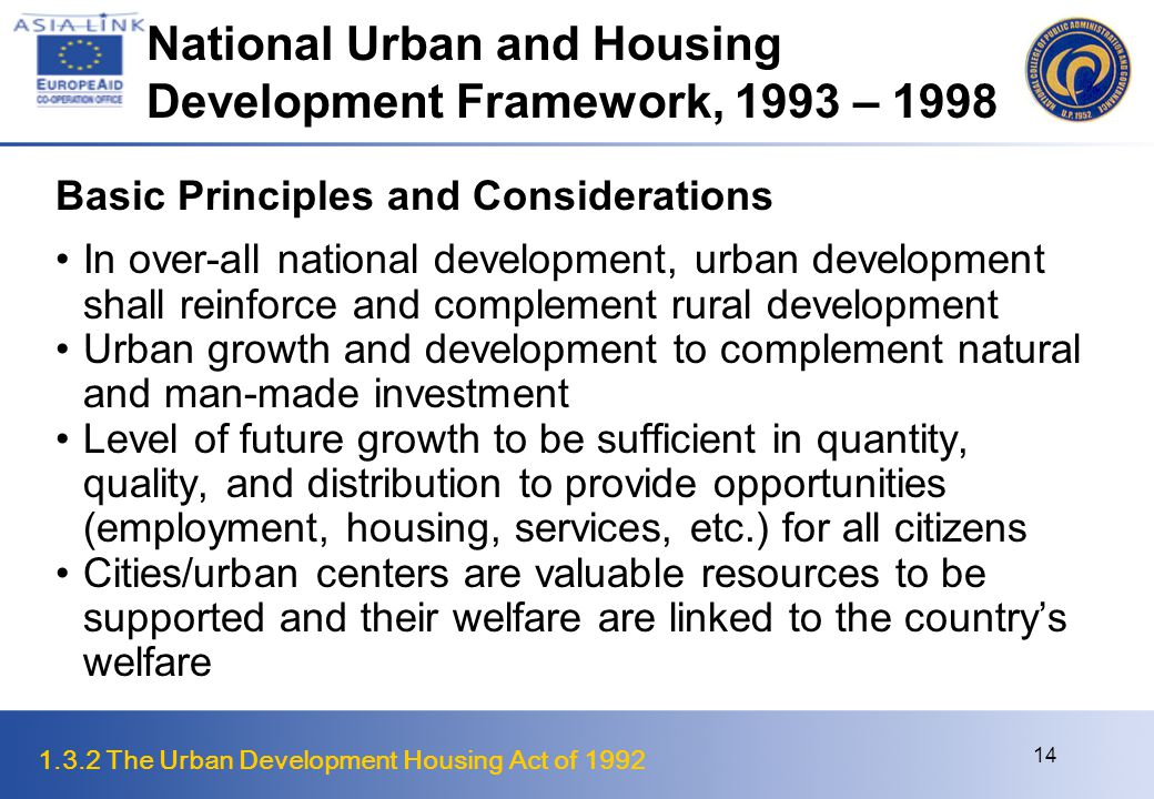 1.3.2 The Urban Development Housing Act of 1992 15 Basic Principles and Considerations Urban resources will be developed to achieve multiple uses.