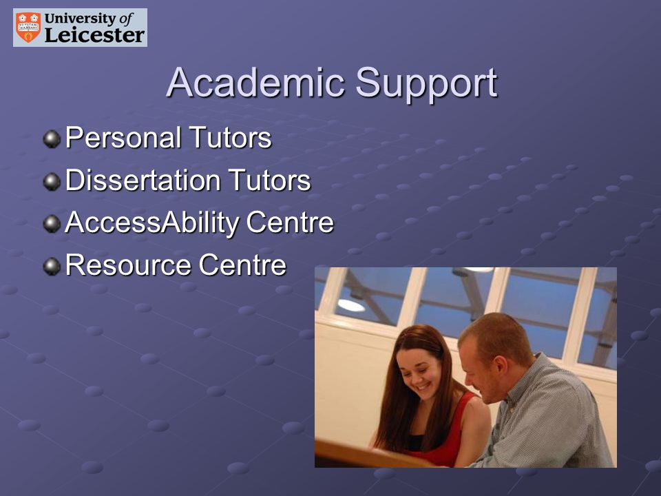 Academic Support Personal Tutors Dissertation Tutors AccessAbility Centre Resource Centre