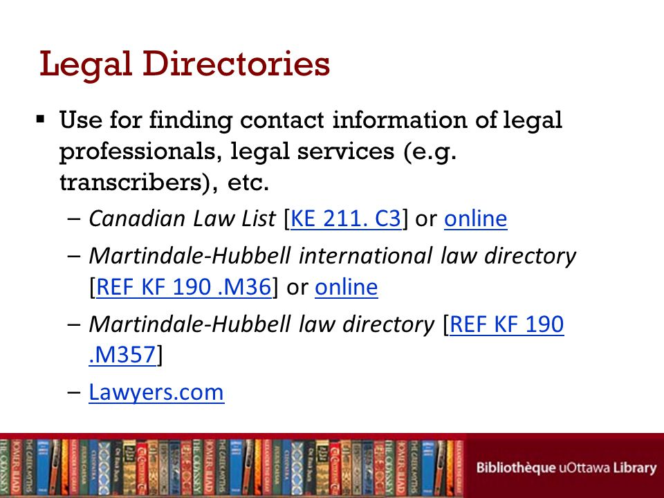 Legal Directories Use for finding contact information of legal professionals, legal services (e.g.
