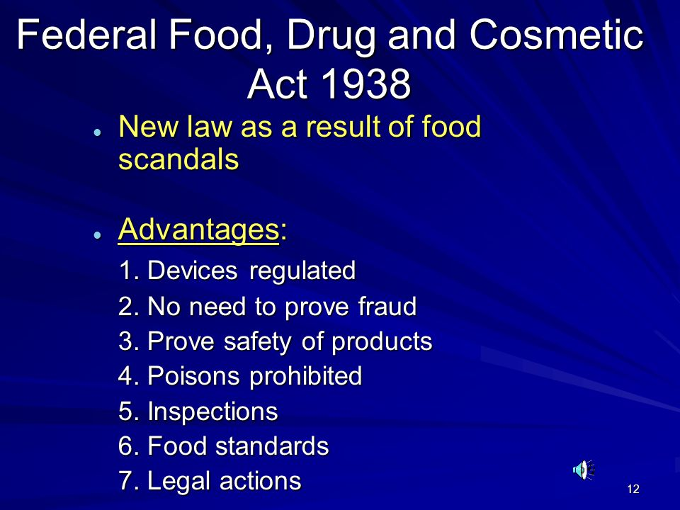 12 l New law as a result of food scandals l Advantages: 1. Devices regulated 2. No need to prove fraud 3. Prove safety of products 4. Poisons prohibit