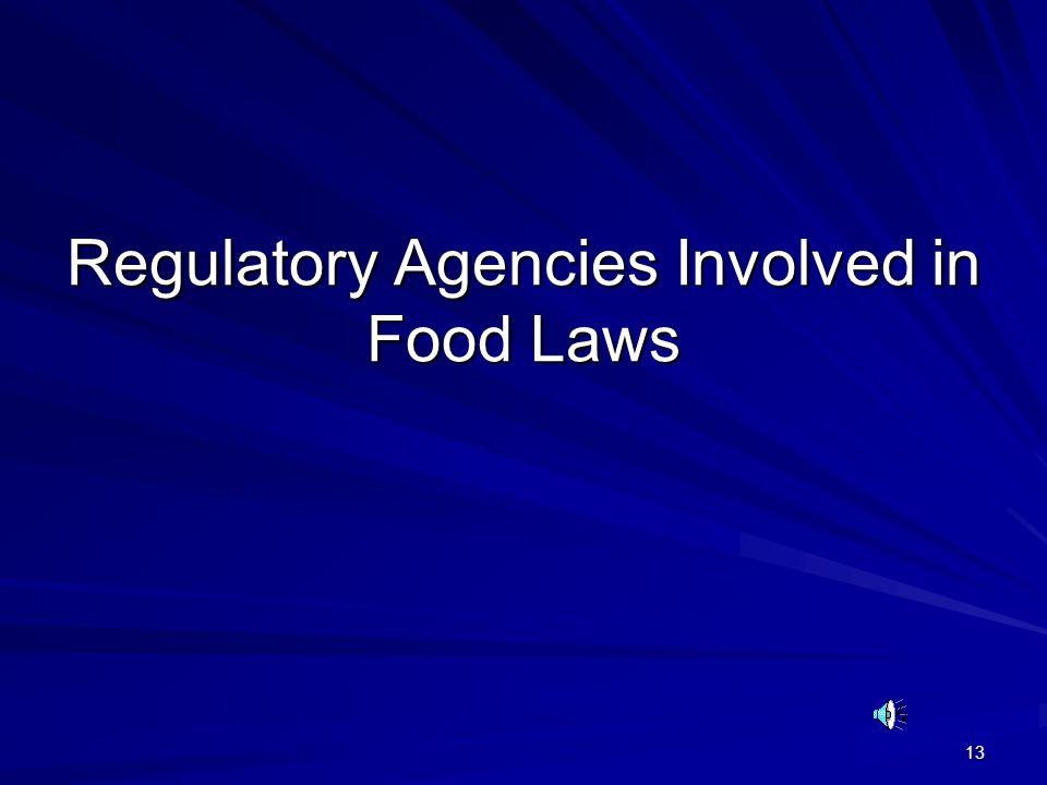 13 Regulatory Agencies Involved in Food Laws