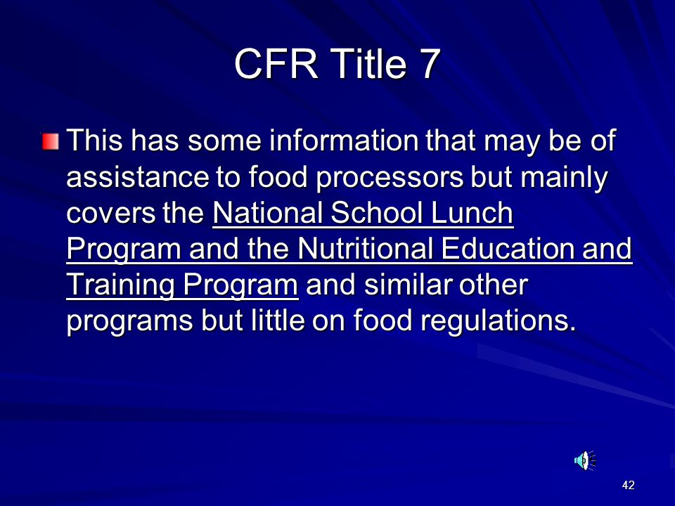 42 CFR Title 7 This has some information that may be of assistance to food processors but mainly covers the National School Lunch Program and the Nutr