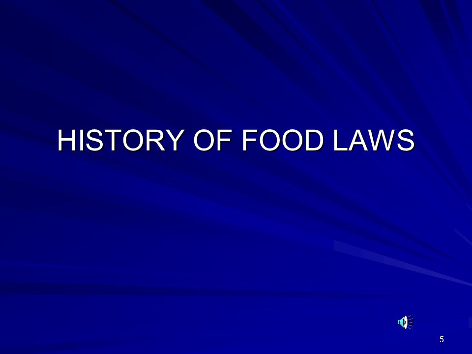 6 History Food laws began with Egyptian and Hebrew cultures.