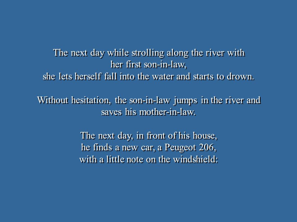 The next day while strolling along the river with her first son-in-law, she lets herself fall into the water and starts to drown. Without hesitation,