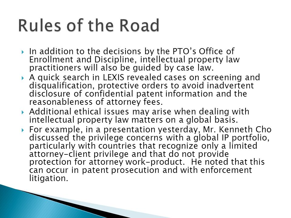 In addition to the decisions by the PTOs Office of Enrollment and Discipline, intellectual property law practitioners will also be guided by case law.