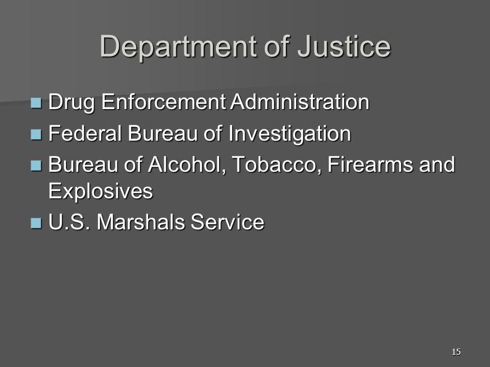 15 Department of Justice Drug Enforcement Administration Drug Enforcement Administration Federal Bureau of Investigation Federal Bureau of Investigati