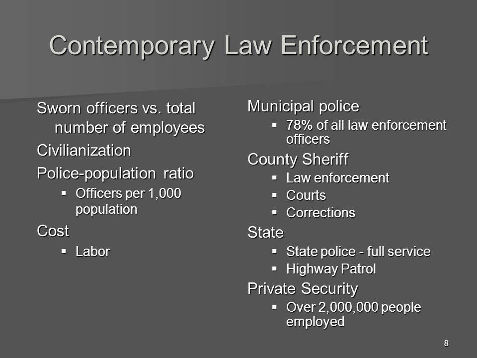 8 Contemporary Law Enforcement Sworn officers vs. total number of employees Civilianization Police-population ratio Officers per 1,000 population Offi