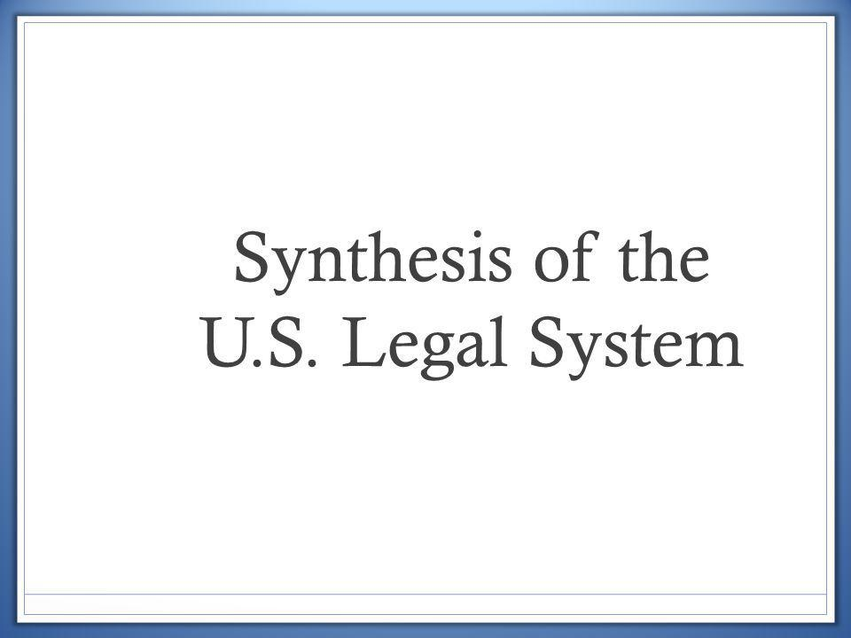 Synthesis of the U.S. Legal System