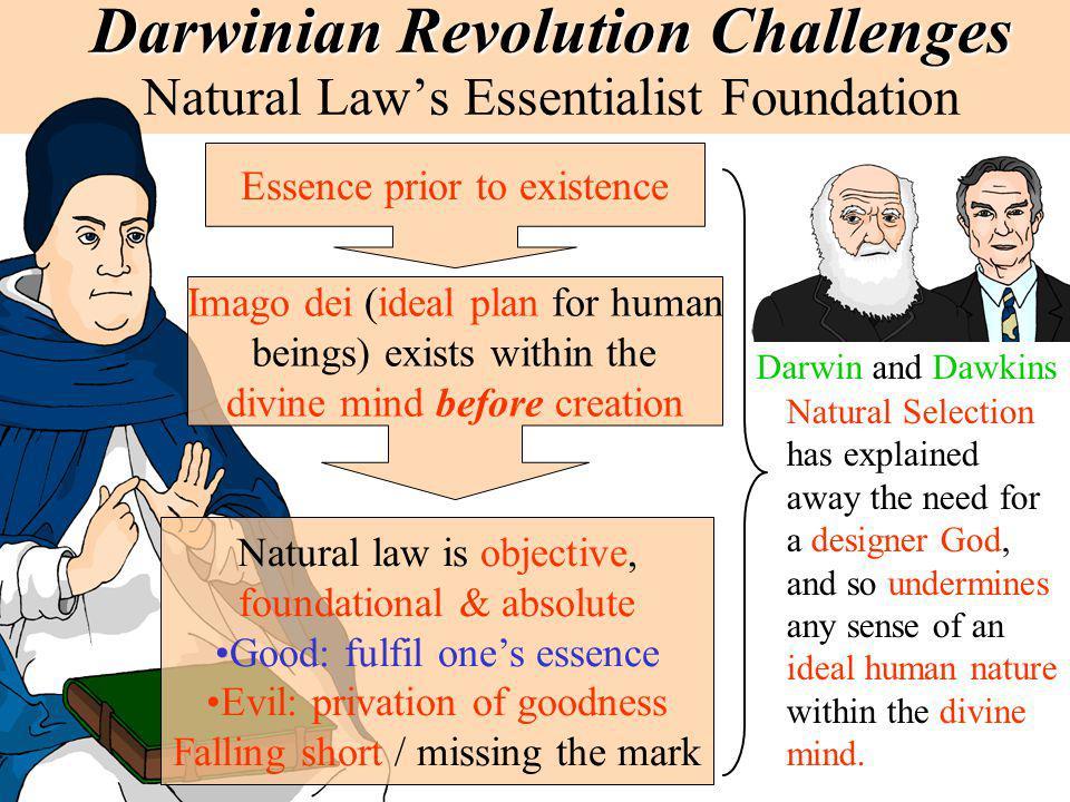 Darwinian Revolution Challenges Darwinian Revolution Challenges Natural Laws Essentialist Foundation Natural law is objective, foundational & absolute