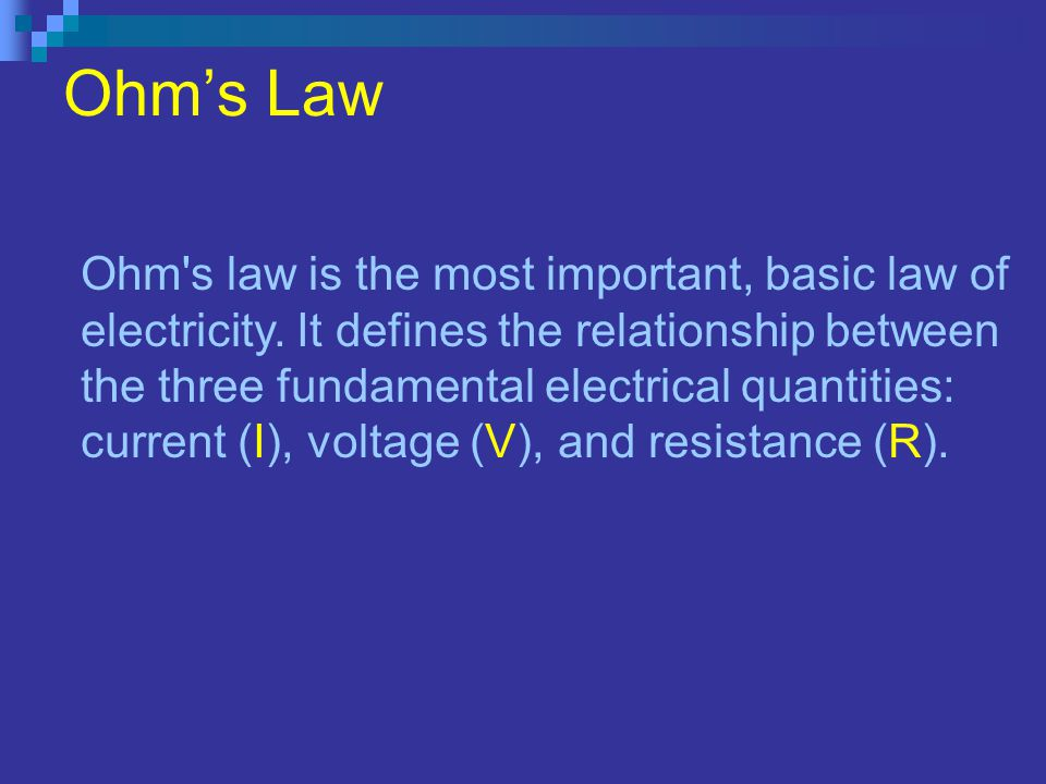 Ohms Law Ohm s law is the most important, basic law of electricity.