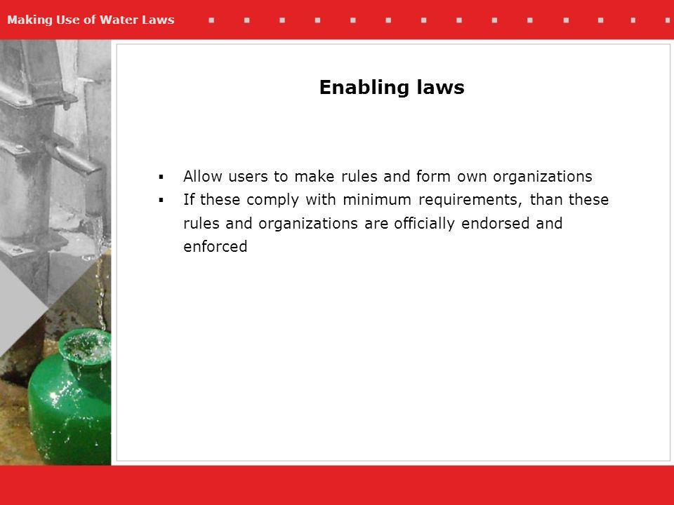 Making Use of Water Laws Regulatory Impact Assessment A short structured assessment of: The issue giving rise to the regulations The various options to address the issue The various impacts of the options Recommended option Compliance costs for different groups of stakeholders Arrangements for enforcement