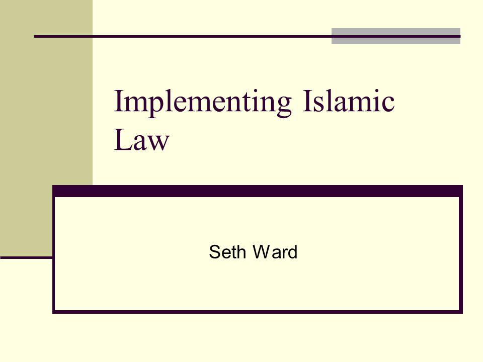 Implementing Islamic Law Seth Ward