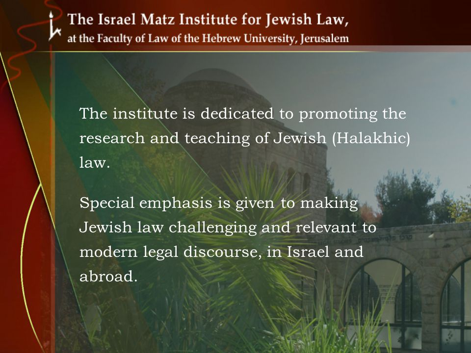 Among its scholars the prominent Jewish law researchers of the past decades: Prof.