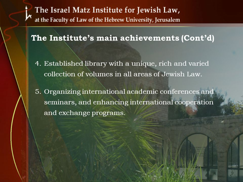 The Institutes Current activities: 1.Instruction of courses of Jewish law at the Faculty of law.