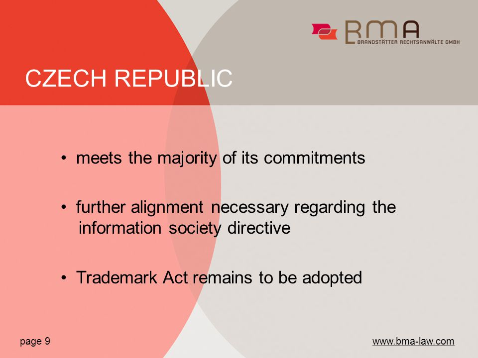 meets the majority of its commitments further alignment necessary regarding the information society directive Trademark Act remains to be adopted page 9   CZECH REPUBLIC