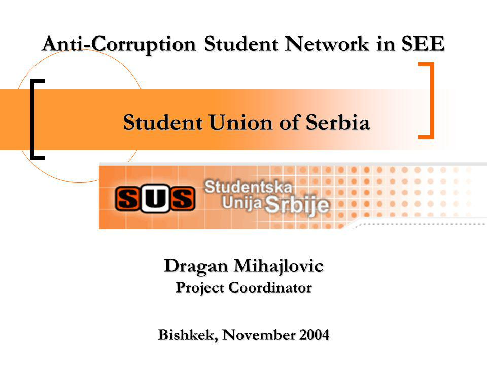 Anti Corruption Student Network in SEE Goals To collected and make regulations transparent To collected and make regulations transparent To analyze in order to determinate weak points To analyze in order to determinate weak points To write down, redefine, add and modernize, in order to fill out the legislation vacuum, while being precise, with a unique form, similar content and with mechanisms of outside control To write down, redefine, add and modernize, in order to fill out the legislation vacuum, while being precise, with a unique form, similar content and with mechanisms of outside controlTasks Creating Regulations Database Creating Regulations Database Forming Regulation Teams Forming Regulation Teams Report on National HE Regulations Analysis Report on National HE Regulations Analysis The Model of Anti-Corruption Regulations The Model of Anti-Corruption Regulations National implementation National implementation