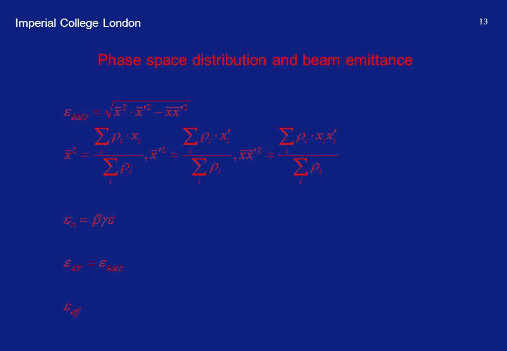 Imperial College London 13 Phase space distribution and beam emittance