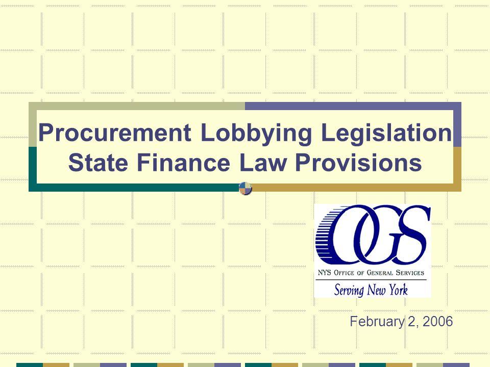 Procurement Lobbying Legislation State Finance Law Provisions February 2, 2006