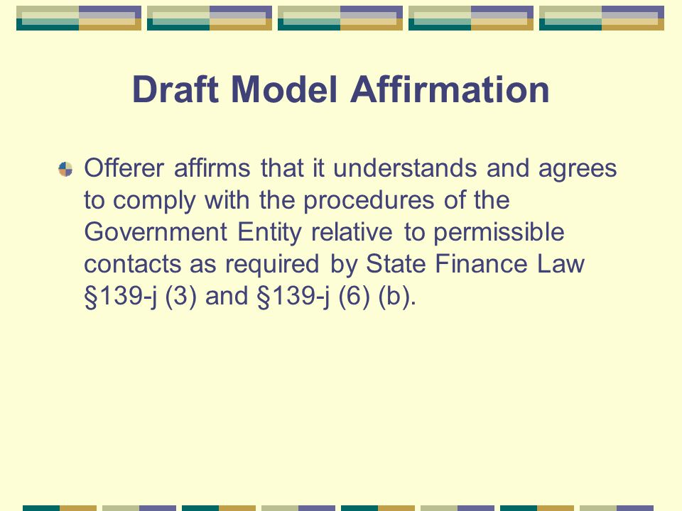Draft Model Affirmation Offerer affirms that it understands and agrees to comply with the procedures of the Government Entity relative to permissible