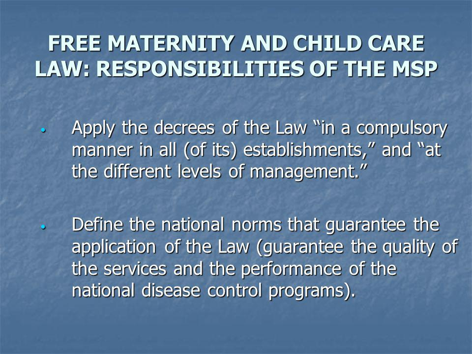 FREE MATERNITY AND CHILD CARE LAW : RESPONSIBILITIES OF THE MSP 1.